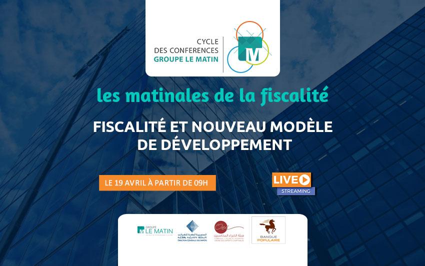 Live : LES MATINALES DE LA FISCALITÉ : Fiscalité et nouveau modèle de développement
