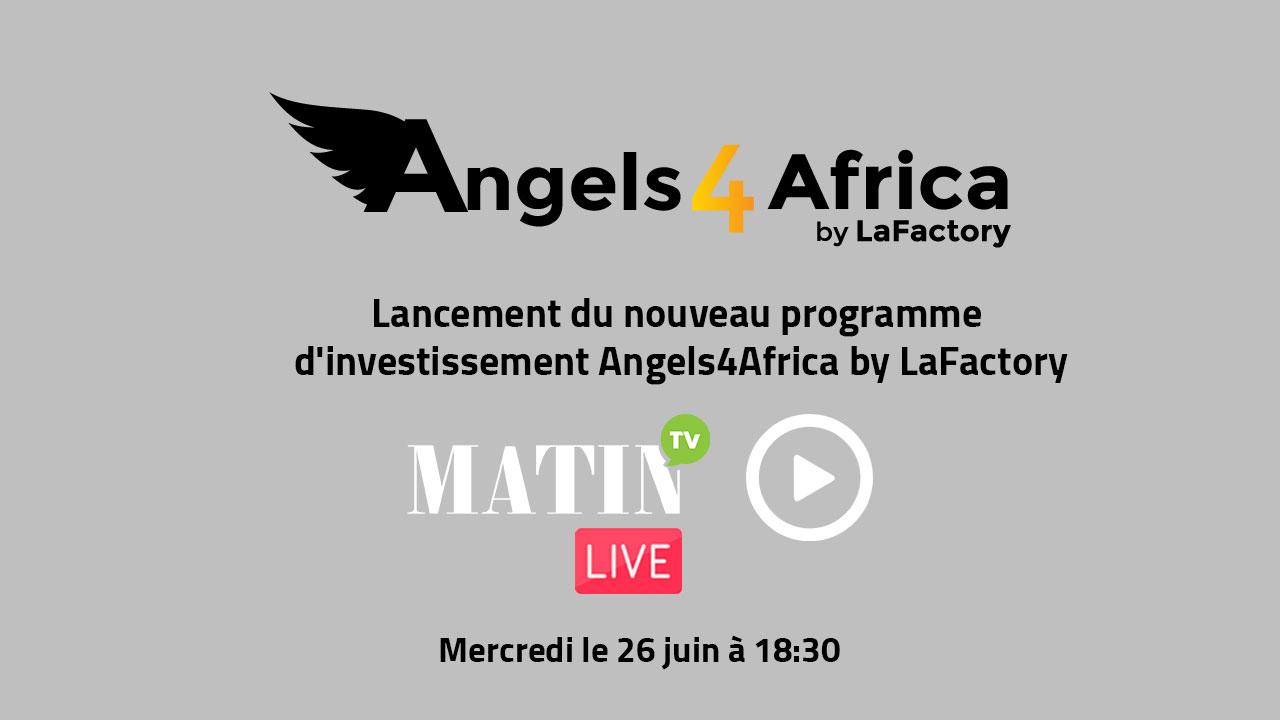 Live : Lancement du nouveau programme d'investissement Angels4Africa by LaFactory